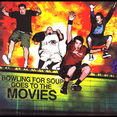 Bowling for Soup: Bowling for Soup Goes to the Movies