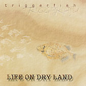 Triggerfish: Life on Dry Land
