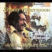 Jimmy Witherspoon: Ain't Nobody's Business [Snapper UK]