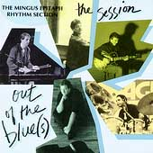 Mingus Epitaph Rhythm Section: Out of the Blue(s)-The Session