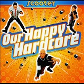 Scooter: Our Happy Hardcore [Japan Bonus Tracks]