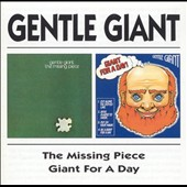 Gentle Giant: The Missing Piece/Giant for a Day!