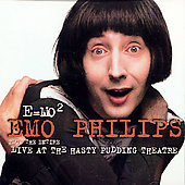 Emo Philips: E=MO2/Live at the Hasty Pudding Theatre *