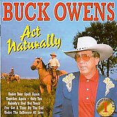 Buck Owens: Greatest Hits, Vol. 1: Act Naturally