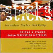 Sticks & Stones - Music for Percussion & Strings - Harrison, Dun, Phillips / Braun, Bagley, Haines, et al
