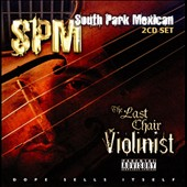 South Park Mexican: The Last Chair Violinist [PA]