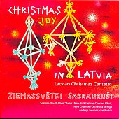 Christmas Joy in Latvia - Salaks, Praullins, Skulte, etc / Jansons, New Chamber Orchstra, et al