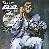 Bobby Womack: The Poet I & II