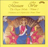 Olivier Messiaen: The Organ Works, Vol. 2