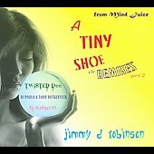Jimmy D. Robinson: A Tiny Shoe: The Remixes Part 2 [Digipak]