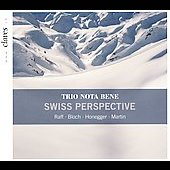 Swiss Perspective: Bloch, Raff, Honegger