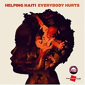 Helping Haiti: Everybody Hurts [Single]