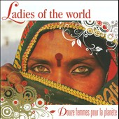 Various Artists: Ladies of the World (Douze Femmes Pour La Planète)