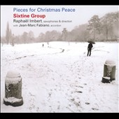 Raphaël Imbert/Sixtine Group: Pieces for Christmas Peace [Digipak]