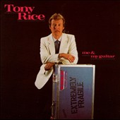 Tony Rice: Me & My Guitar
