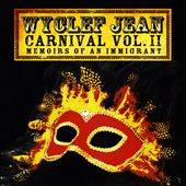 Wyclef Jean: Carnival, Vol. 2: Memoirs of an Immigrant [Bonus Tracks]
