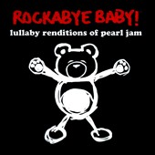 Rockabye Baby!: Rockabye Baby! Lullaby Renditions of Pearl Jam