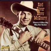 Red River Dave/Red River Dave McEnery: There's a Blue Sky Way Out Yonder *