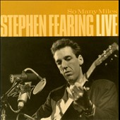 Stephen Fearing: So Many Miles