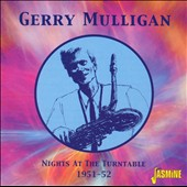 Gerry Mulligan: Nights at the Turntable [Jasmine]