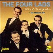 The Four Lads: Moments to Remember: The Fabulous 50's