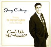 Jerry Costanzo: Can't We Be Friends? [Digipak]