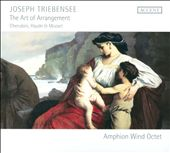 Josef Triebensee: The Art of Arrangement - Cherubini, Haydn & Mozart