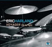 Eric Harland: Voyager: Live by Night [Digipak]