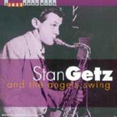 Stan Getz (Sax): And the Angels Swing
