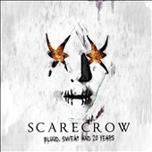 Scarecrow: Blood, Sweat and 20 Years