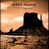 Eric Tingstad: Badlands *