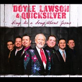 Doyle Lawson & Quicksilver: Sing Me a Song About Jesus [Digipak]