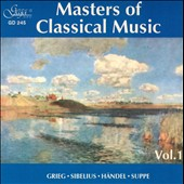 Masters of Classical Music, Vol. 1: Grieg, Sibelius, Handel, Suppe
