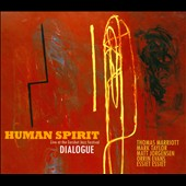Human Spirit: Dialogue [Digipak]
