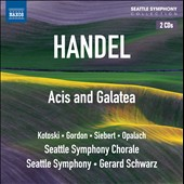 Handel: Acis and Galatea / Dawn Kotoski, David Gordon, Glenn Siebert, Jan Opalach - Gerard Schwarz