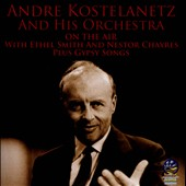 André Kostelanetz & His Orchestra/André Kostelanetz: On the Air/Gypsy Songs