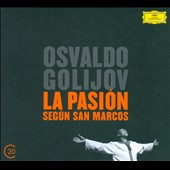 Osvaldo Golijov: La Pasi&#243;n Seg&#250;n San Marcos / Biella Da Costa, Jessica Rivera, Reynaldo Gonzalez-Fernandez
