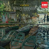Chopin: The Preludes; Polonaise; Fantasie; Berceuse; Souvenir de Paganini (The National Gallery Collection)