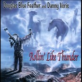 Danny Voris/Douglas Blue Feather: Rollin' Like Thunder