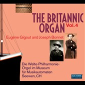 The Britannic Organ, Vol. 4: Eugene Gigout, Cesar Franck, Leon Boellmann, Joseph Bonnet et al. / Joseph Bonnet, organ