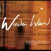 Wooden Wand: Blood Oaths of the New Blues [Digipak] *