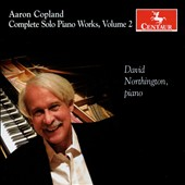 Aaron Copland: Complete Solo Piano Works, Vol. 2 / Northington, piano
