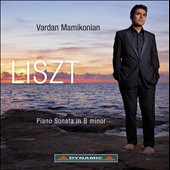 Liszt: Piano Sonata in B minor / Vardan Mamikonian, piano
