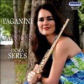 Paganini: 24 Caprices, Op. 1 / Dóra Seres, flute