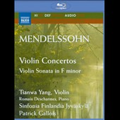 Mendelssohn: Violin Concertos; Violin Sonata in F minor / Tianwa Yang, violin; Roman Descharmes, piano [Blu-Ray Audio]