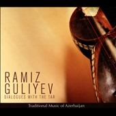 Ramiz Guliyev: Dialogues with the Tar: Traditional Music of Azerbaijan [Digipak]