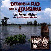 Les Fr&#232;res Michot: Dedans le Sud de la Louisiane