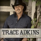Trace Adkins: Love Will... *