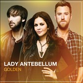 Lady Antebellum: Golden *