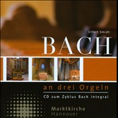 Bach at Three Organs / Ulfert Smidt, organ